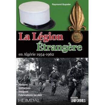 LA LÉGION ÉTRANGÈRE EN ALGÉRIE 1954-1962 de Raymond GUYADER