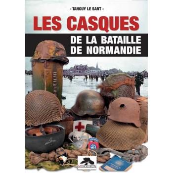 LES CASQUES DE LA BATAILLE DE NORMANDIE 1944