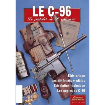 LE C-96 LE PISTOLET DE P. MAUSER. HORS-SÉRIE GAZETTE DES ARMES N°4
