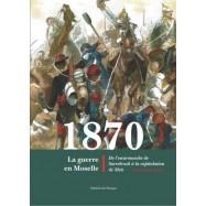 1870 LA GUERRE EN MOSELLE