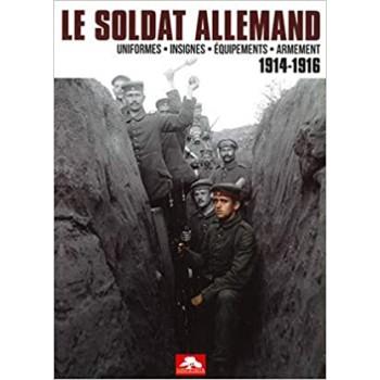 LE SOLDAT ALLEMAND 1914-1916