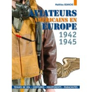 Aviateurs américains en europe, 1942 - 1945 par Mathieu Bianchi