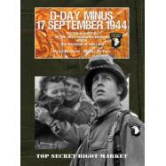 D-DAY MINUS 17 SEPTEMBER 1944
